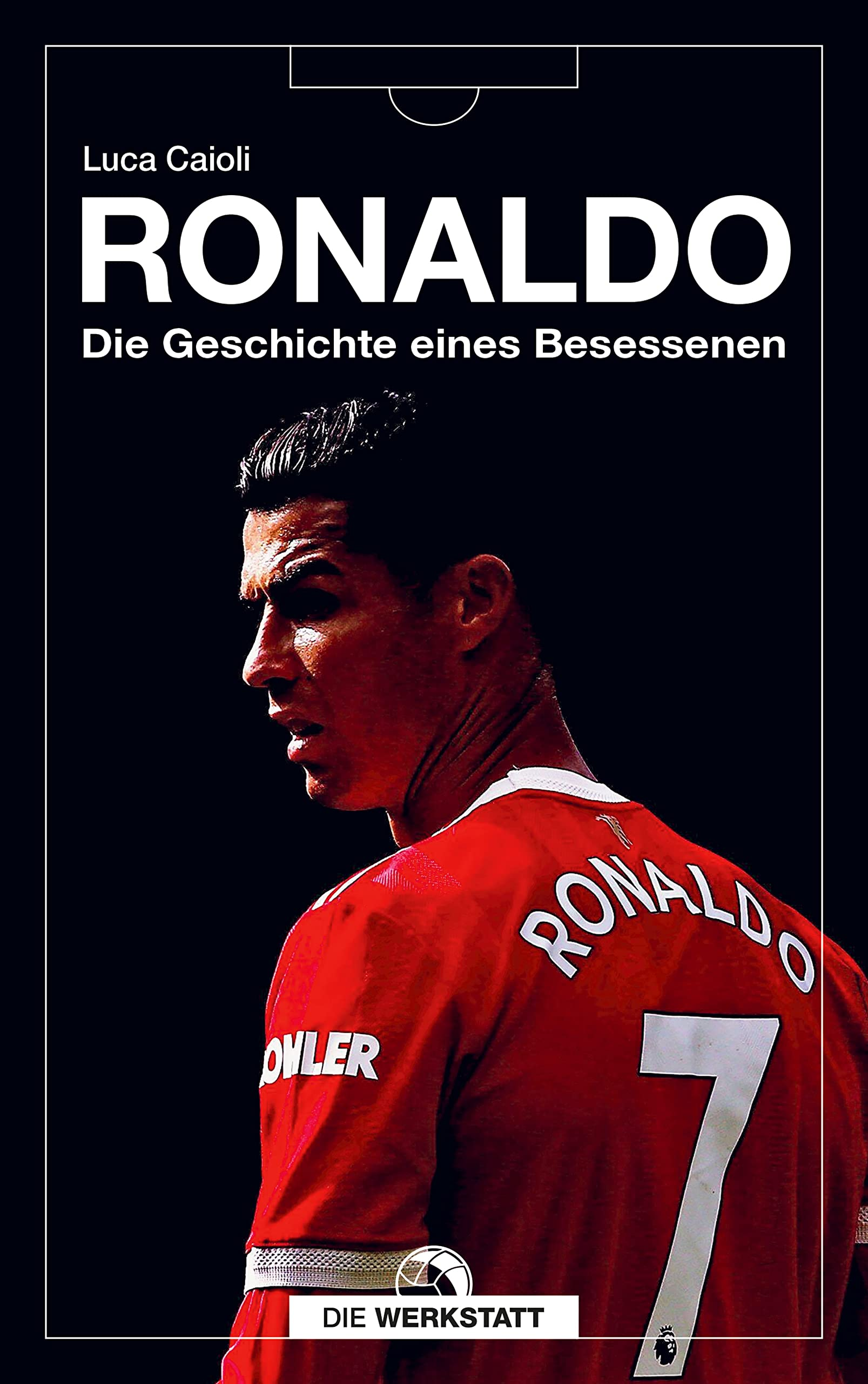 Ronaldo Die Geschichte eines Besessenen - Luca ...