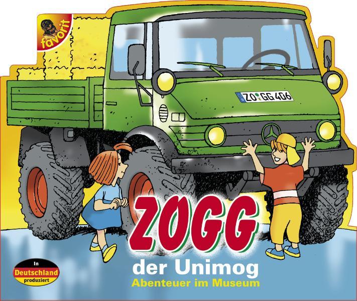 ZOGG, der Unimog: Abenteuer im Museum - Götz, R...