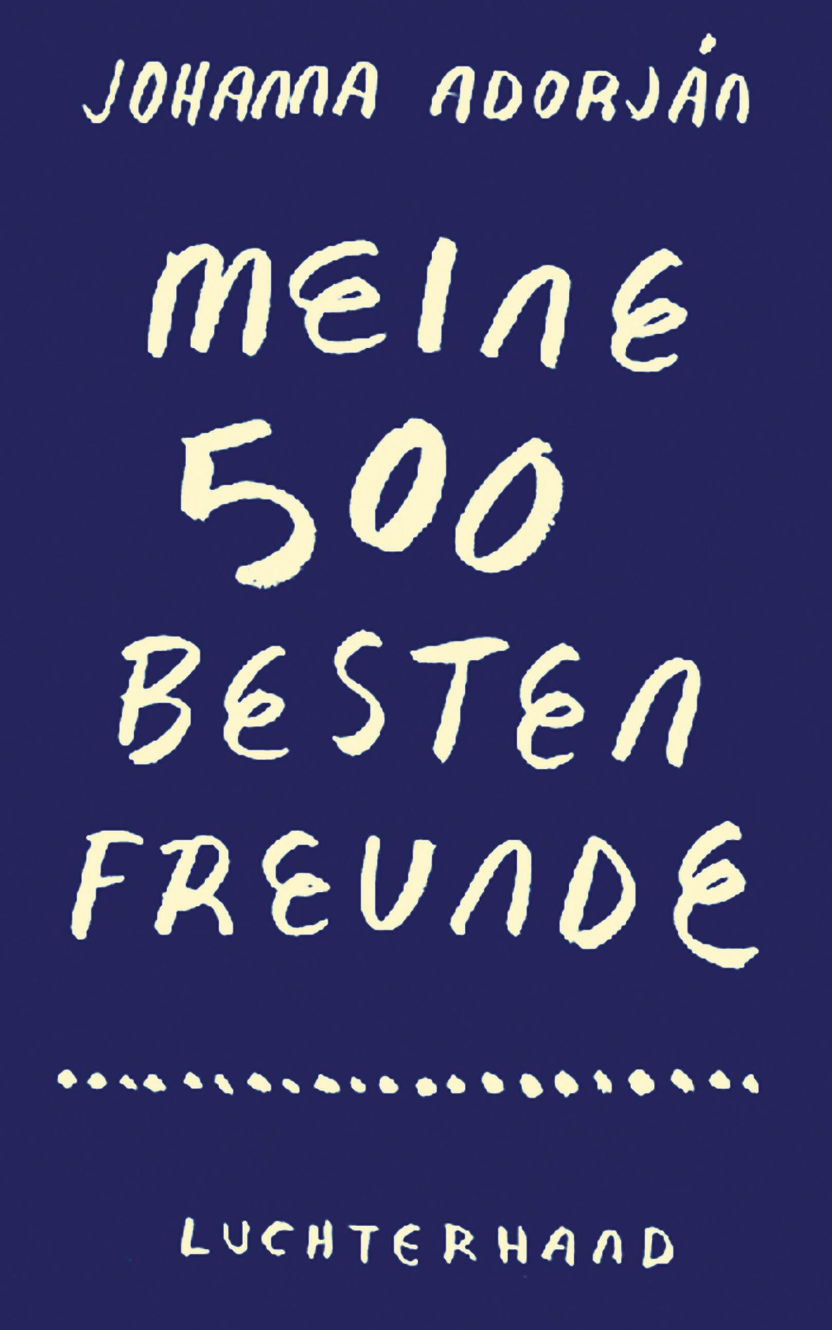 Meine 500 besten Freunde - Johanna Adorján