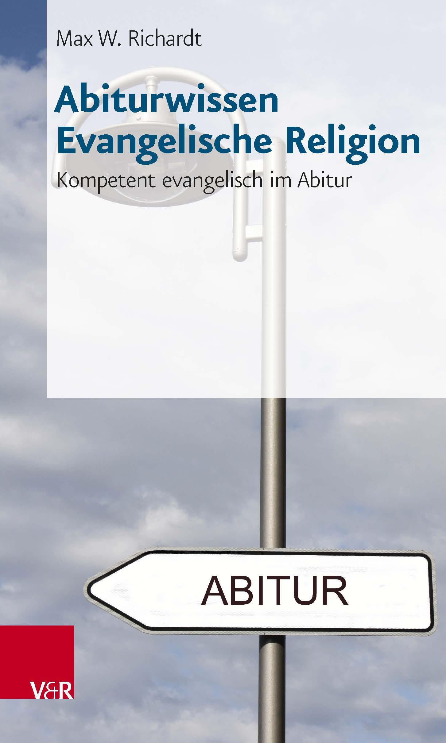 Abiturwissen Evangelische Religion: Kompetent e...
