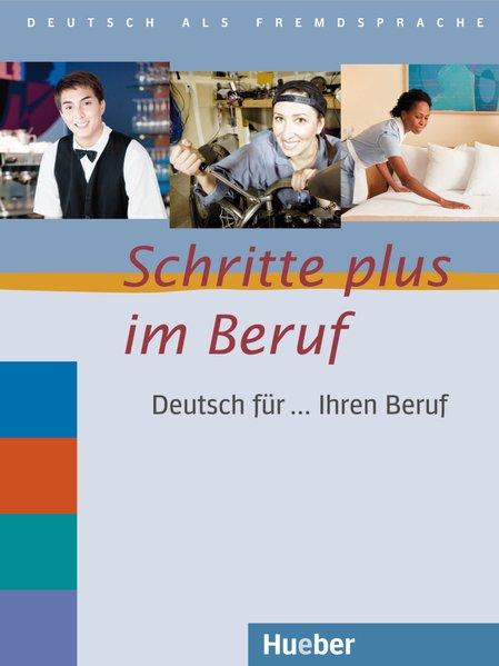 Schritte plus im Beruf. Übungsbuch: Deutsch für...