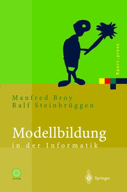 Modellbildung in der Informatik (Xpert.press) -...
