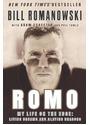 ROMO: My Life on the Edge - Living Dreams and Slaying Dragons - Bill Romanowski
