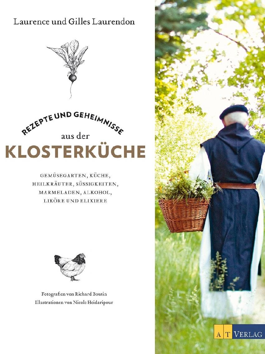 Rezepte und Geheimnisse aus der Klosterküche: G...