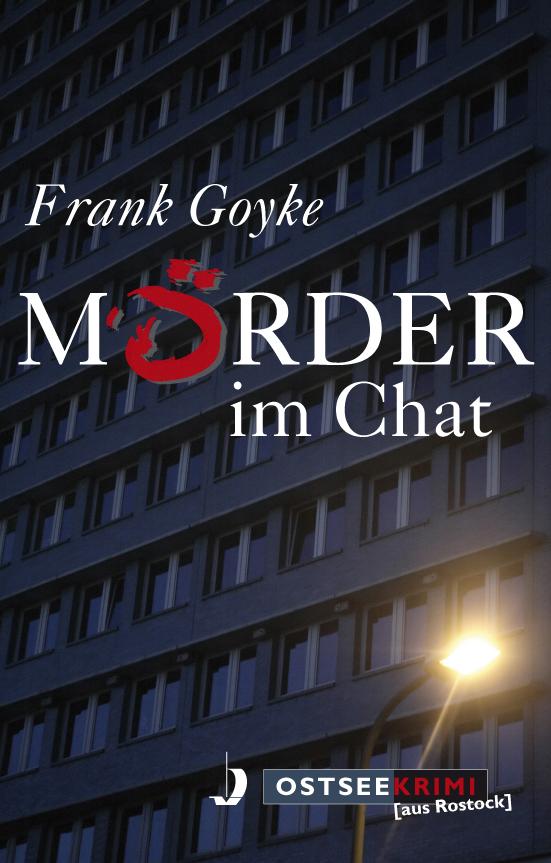 Mörder im Chat - Frank Goyke