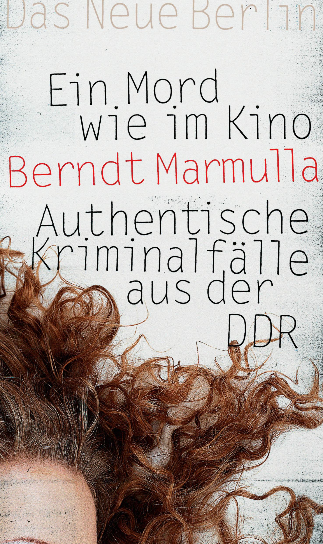 Ein Mord wie im Kino: Authentische Kriminalfäll...