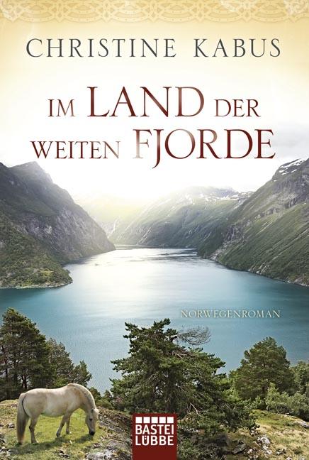 Im Land der weiten Fjorde: Norwegenroman - Christine Kabus [Taschenbuch]