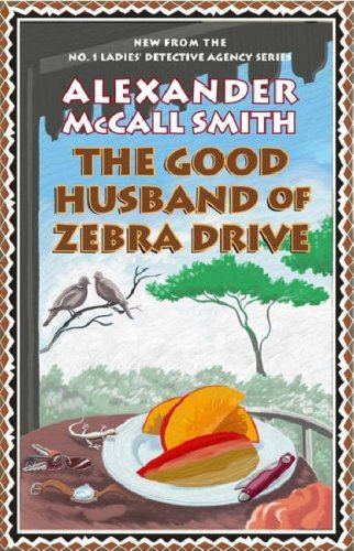 Good Husband of Zebra Drive (No 1 Ladies Detective Agency 8) - McCall Smith, Alexander