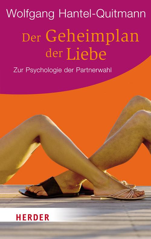 Der Geheimplan der Liebe: Zur Psychologie der P...