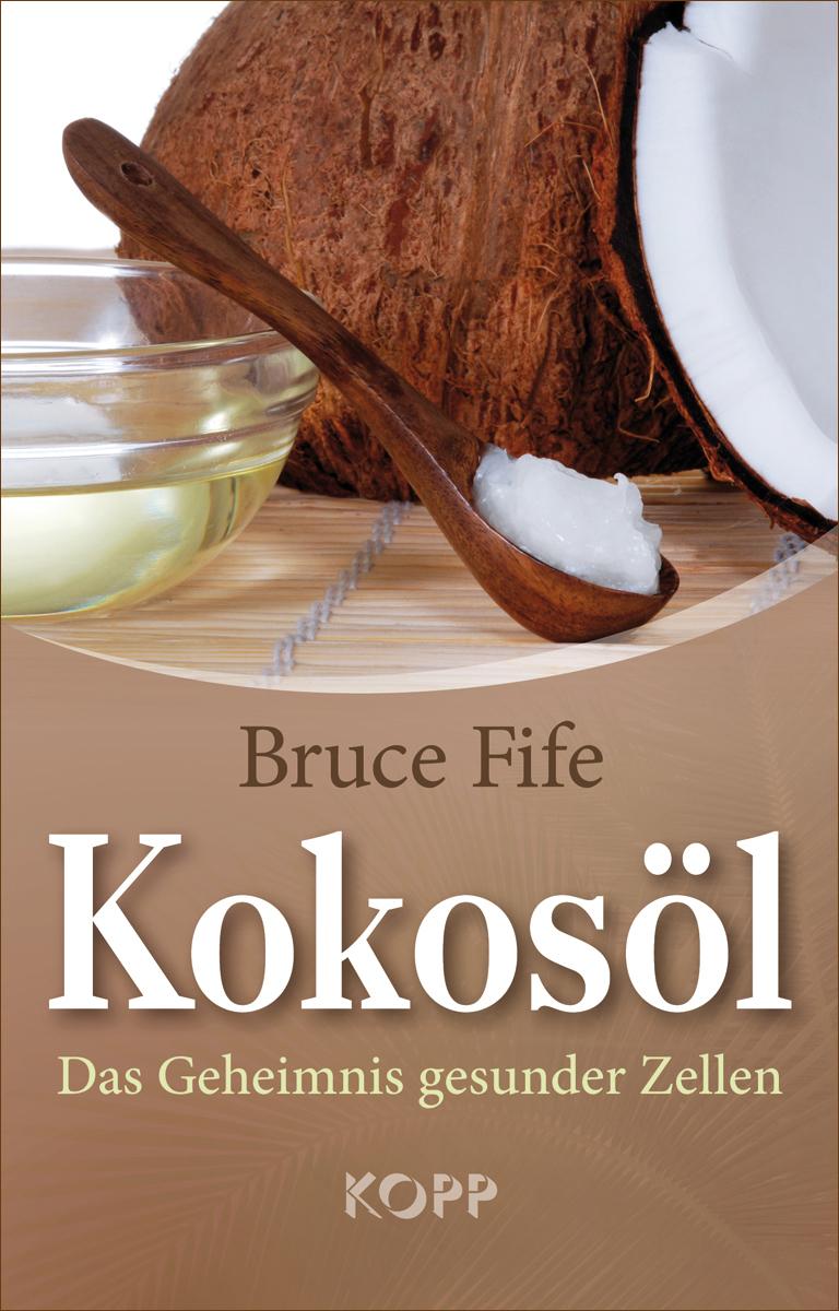 Kokosöl: Das Geheimnis gesunder Zellen - Fife, Bruce