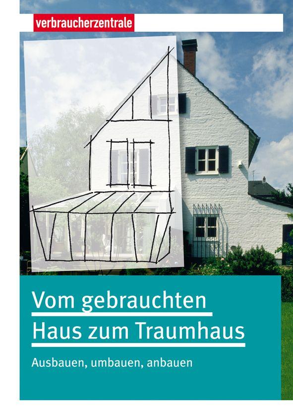 Vom gebrauchten Haus zum Traumhaus: Ausbauen, u...