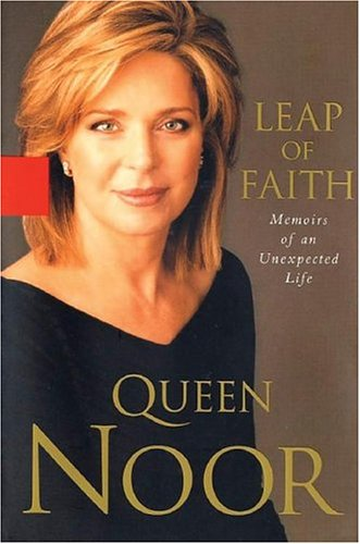 Leap of Faith: Memoirs of an Unexpected Life - Noor, Queen