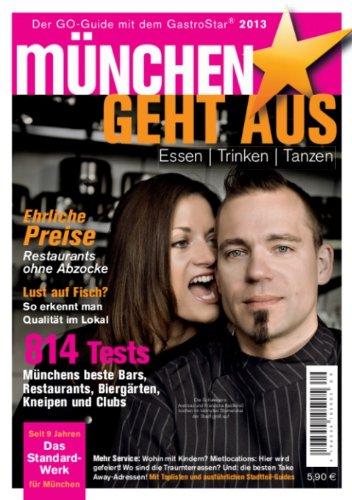 München geht aus 2013: Essen - Trinken - Tanzen...