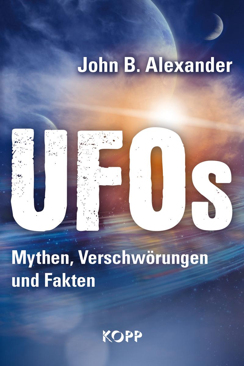 UFOs - Mythen, Verschwörungen und Fakten - Alex...