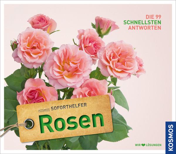 Rosen: Kosmos Soforthelfer - Die 99 schnellsten...