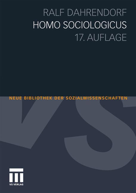 Homo Sociologicus: Ein Versuch zur Geschichte, ...
