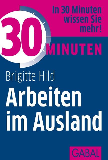 30 Minuten Arbeiten im Ausland - Hild, Brigitte