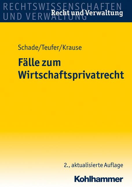 Fälle zum Wirtschaftsprivatrecht (Recht Und Ver...