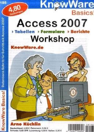 Access 2007 - Workshop - Küchlin, Arno