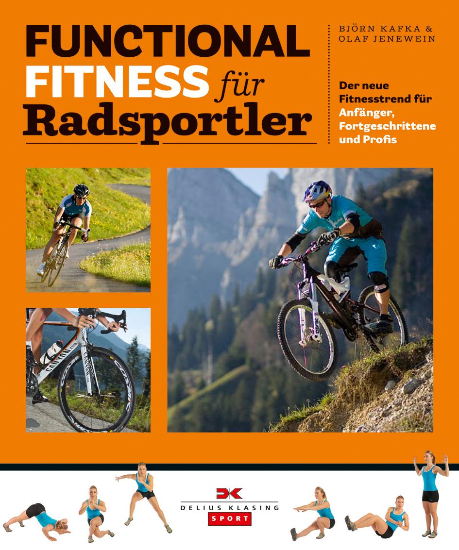 Functional Fitness für Radsportler: Der neue Fitnesstrend für Anfänger, Fortgeschrittene und Profis - Björn Kafka