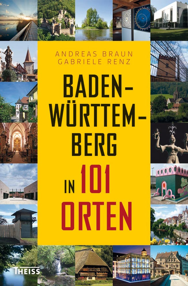 Baden-Württemberg in 101 Orten - Braun, Andreas