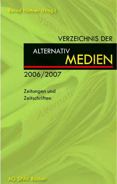 Das Verzeichnis der alternativMEDIEN 2006/2007 ...