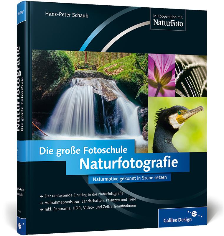 Naturfotografie. Die große Fotoschule (Galileo Design) - Schaub, Hans-Peter