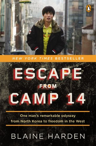 Escape from Camp 14: One Man´s Remarkable Odyssey from North Korea to Freedom in the West - Harden, Blaine