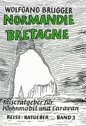 Normandie / Bretagne - ReiseRatgeber für Wohnmo...