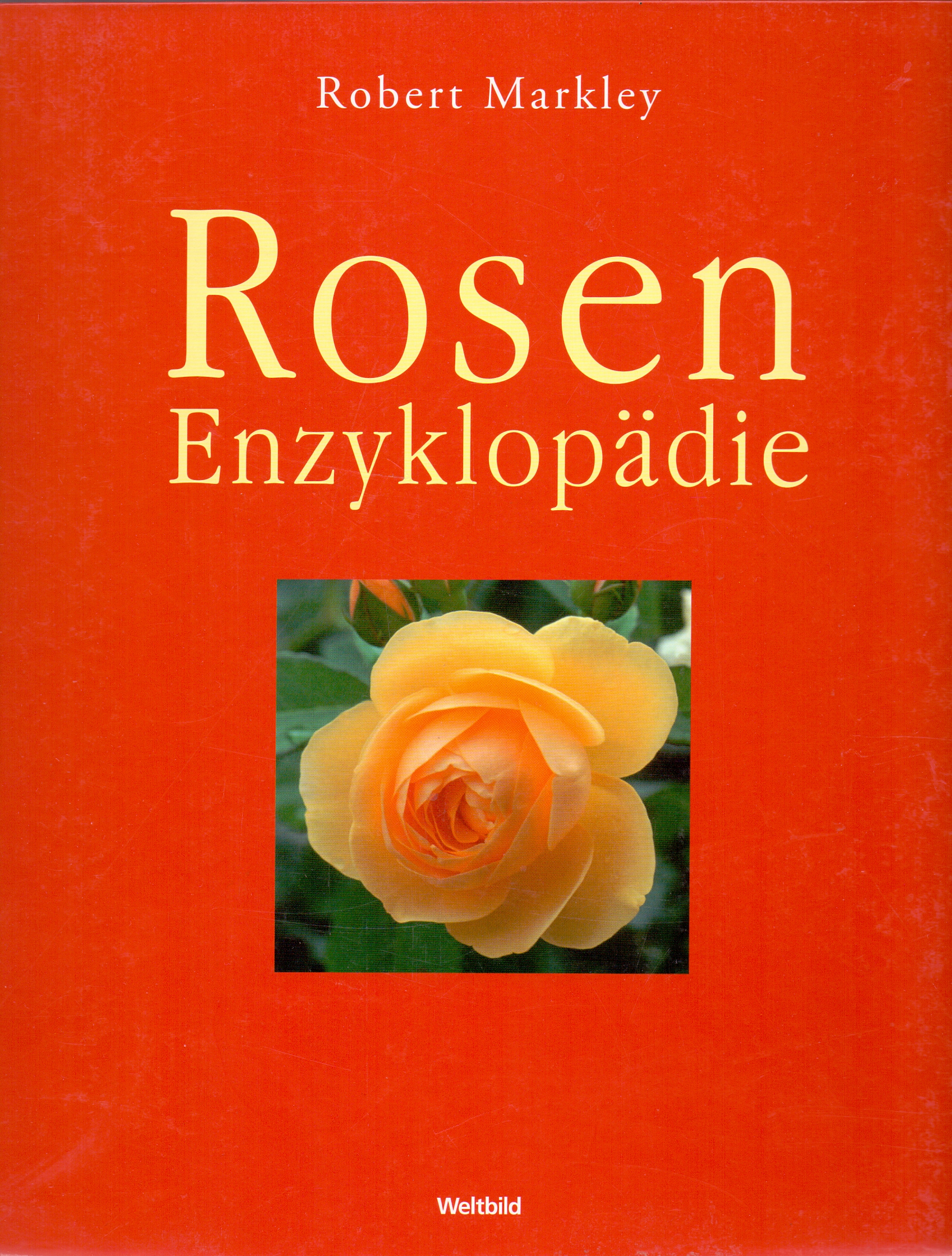 Rosen Enzyklopädie - Robert Markley [Gebundene ...