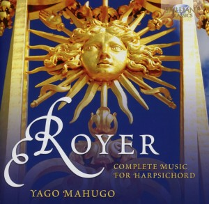 Mahugo,Yago - Royer: Sämtliche Cembalo Musik