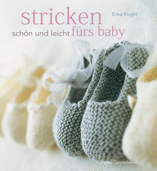 Stricken - schön und leicht fürs Baby - Erika Knight