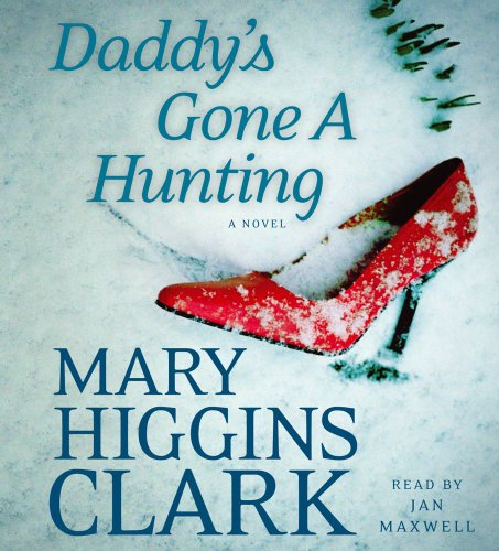Daddy´s Gone A Hunting - Clark, Mary Higgins