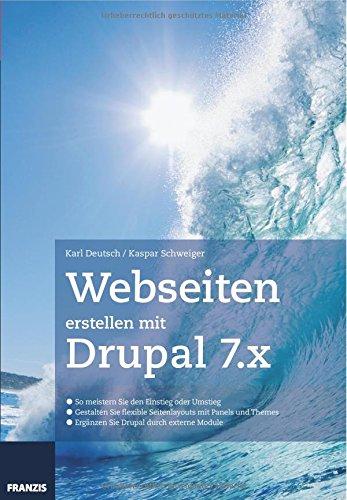 Webseiten erstellen mit Drupal 7.X - Karl Deutsch