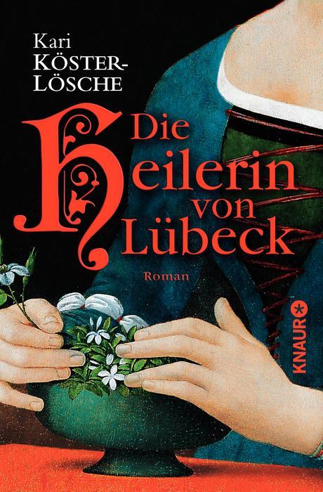Die Heilerin von Lübeck - Kari Köster-Lösche [Taschenbuch]