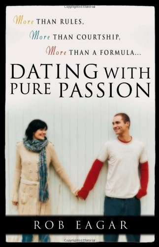 Dating with Pure Passion - Eagar, Rob
