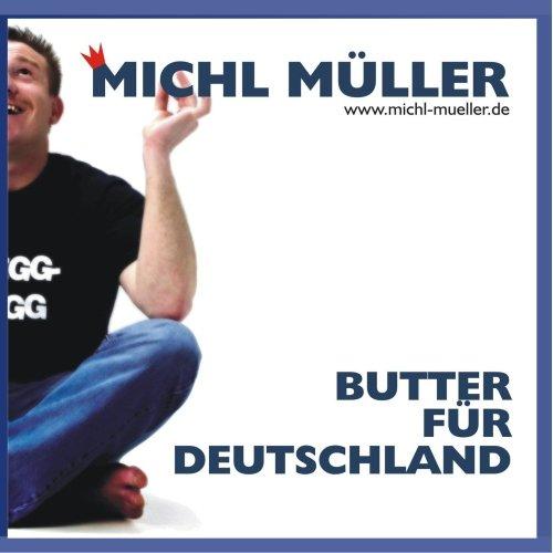 Michl Müller - Butter für Deutschland