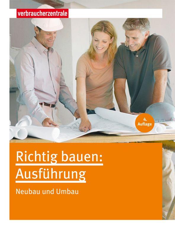 Richtig bauen: Ausführung - Neubau und Umbau - ...