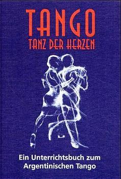 tango, tanz der herzen. ein unterrichtsbuch zum argentinischen tango - sartori, ralf