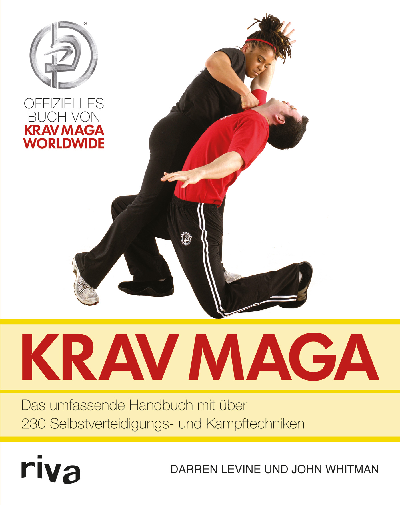 Krav Maga: Das umfassende Handbuch mit über 230 Selbstverteidigungs- und Kampftechniken - Darren Levine