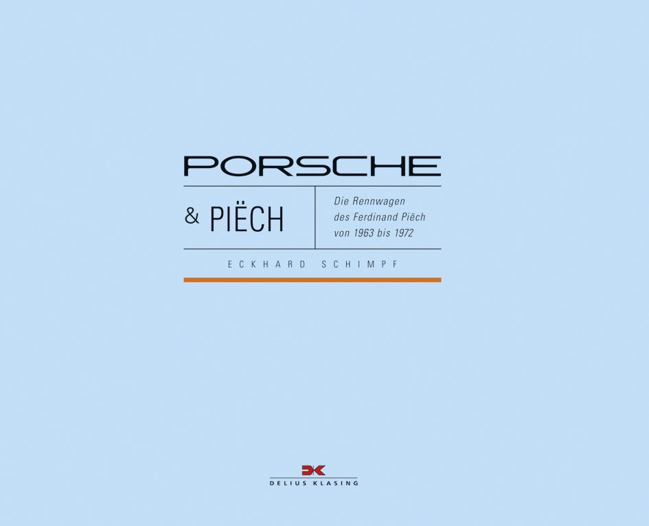 Porsche & Piëch: Die Rennwagen des Ferdinand Pi...