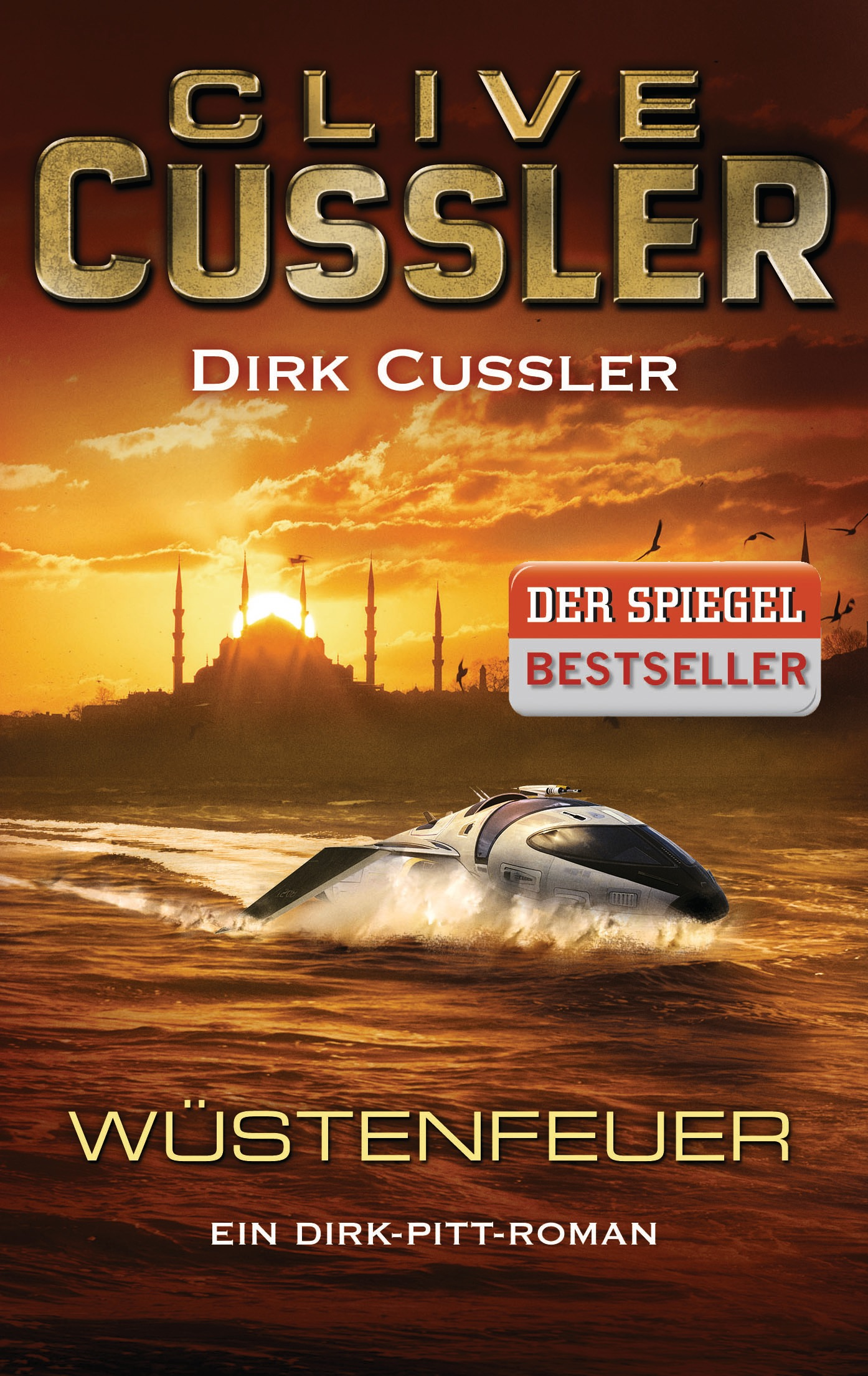 Wüstenfeuer: Ein Dirk-Pitt-Roman - Cussler, Clive