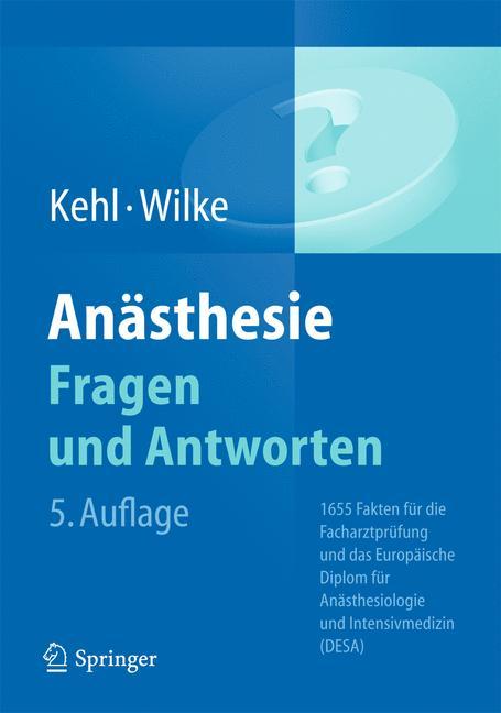 Anästhesie. Fragen und Antworten: 1655 Fakten f...