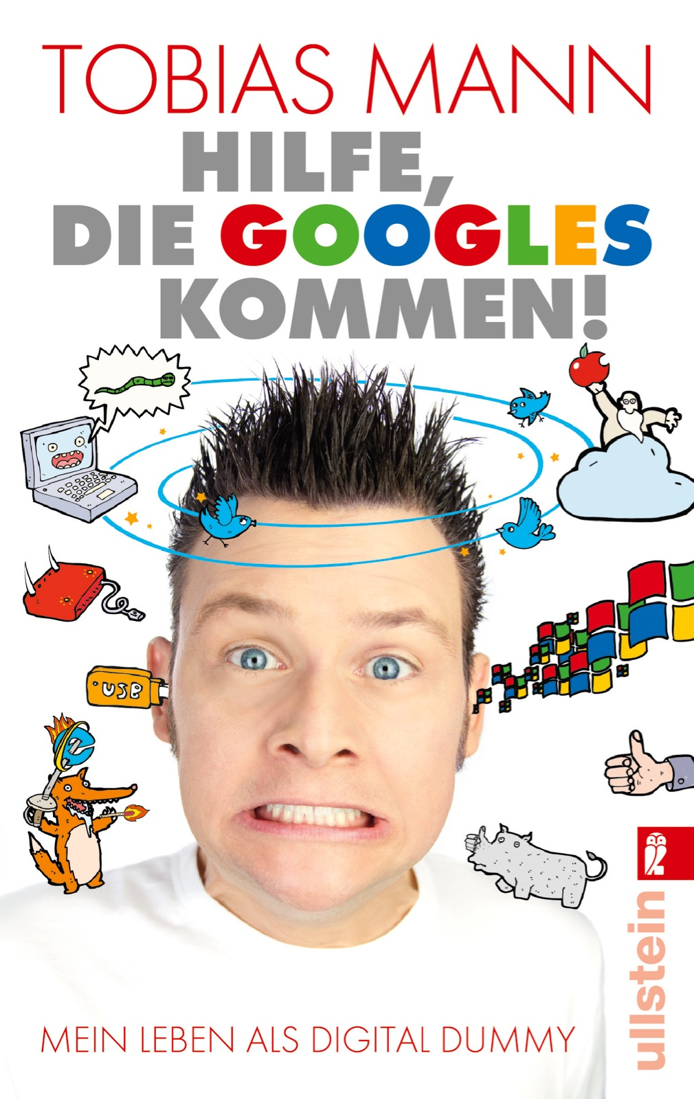 Hilfe, die Googles kommen!: Mein Leben als Digi...