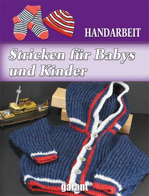 Handarbeit: Stricken für Kinder & Babys