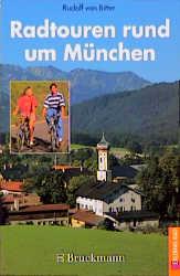 Radtouren rund um München - Bitter, Rudolf von