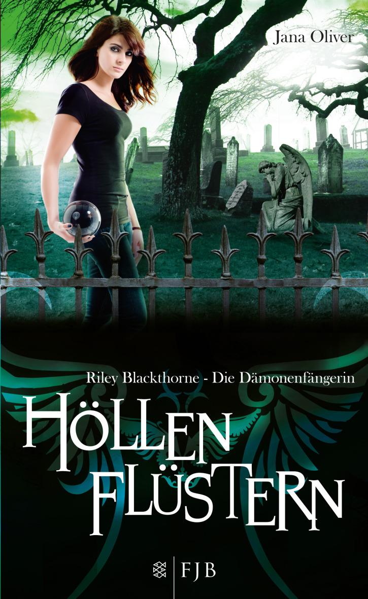 Riley Blackthorne - Die Dämonenfängerin: Band 3 - Höllenflüstern - Jana Oliver