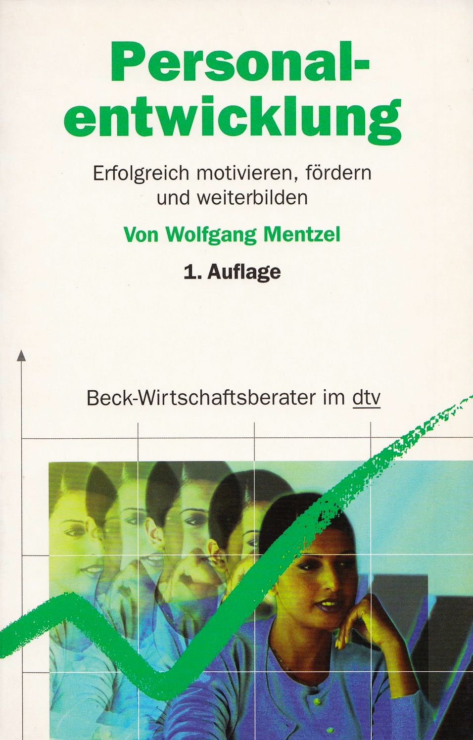 Personalentwicklung: Erfolgreich motivieren, fördern und weiterbilden - Wolfgang Mentzel [1. Auflage 2001]