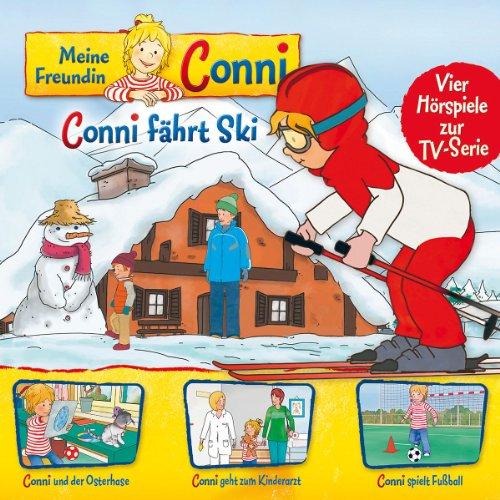 Meine Freundin Conni (TV-Hörspiel) - 05: Conni Fährt Ski/Osterhase/Kinderarzt/Fußball