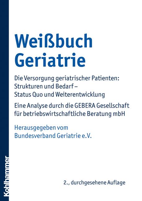 Weißbuch Geriatrie; Die Versorgung geriatrische...